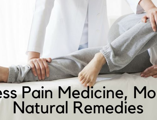 Less Pain Medicine, More Natural Remedies