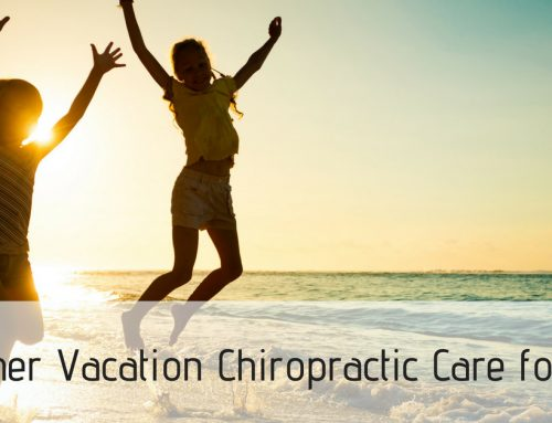 Summer Vacation Chiropractic Care for Kids
